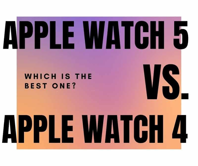 Apple watch 5 vs 4