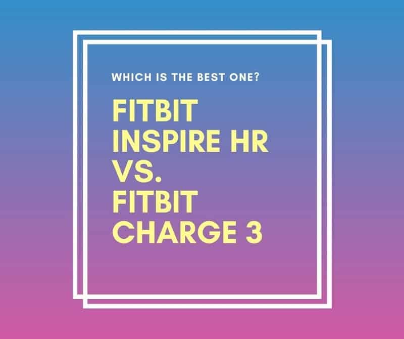 Fitbit inspire hr vs charge 3